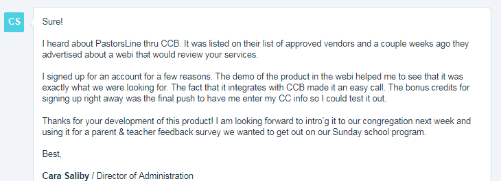 Found via CCB. Chosen by demo via webinar; CCB integration; 'sign now' bonus credits.