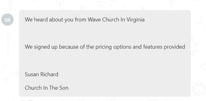 Wave Church In Virginia referred. Signed up - pricing options and features provided