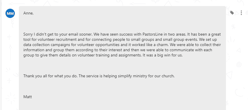 [PastorsLine] has been a great tool for volunteer recruitment and for connecting people to small groups and small group events.