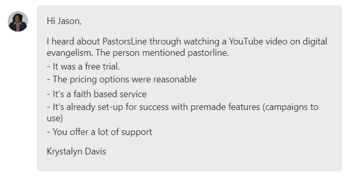 I heard about PastorsLine through watching a YouTube video on digital evangelism. The person mentioned pastorsline.