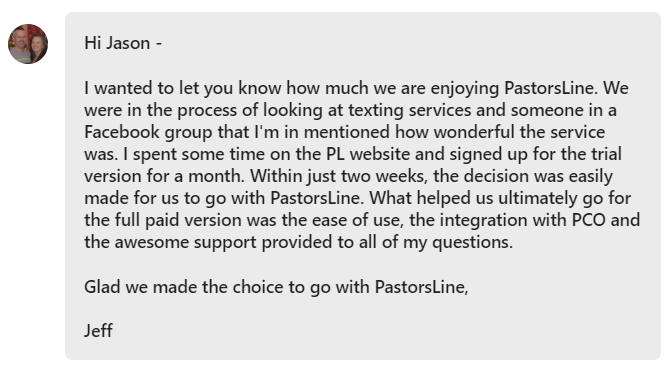What helped us ultimately go for the full paid version was the ease of use, the integration with PCO and the awesome support provided to all of my questions.
