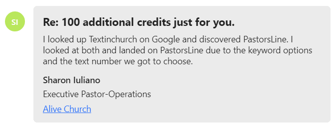 I looked up Textinchurch on Google and discovered PastorsLine. I l... landed on PastorsLine due to the keyword options and the text number we got to choose.