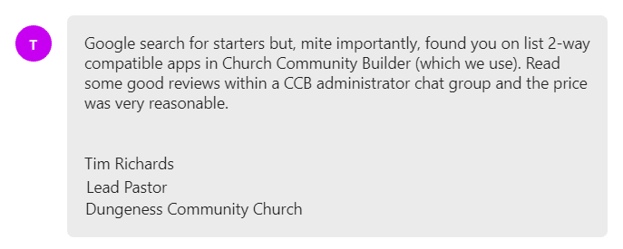 Read some good reviews within a CCB administrator chat group and the price was very reasonable.