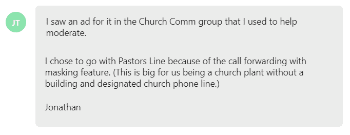 I chose to go with Pastors Line because of the call forwarding with masking feature. (This is big for us being a church plant without a building and designated church phone line.)